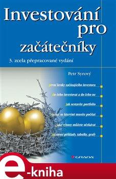 Investování pro začátečníky. 3., zcela přepracované vydání - Petr Syrový e-kniha