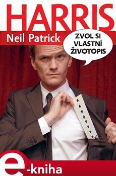 Zvol si vlastní životopis - Neil Patrick Harris e-kniha
