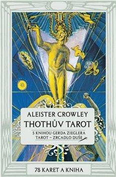 Thothův Tarot - Zrcadlo duše. Kniha a 78 karet (70x110mm) - Gerd B. Ziegler, Aleister Crowley