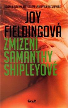 Zmizení Samanthy Shipleyové - Joy Fieldingová