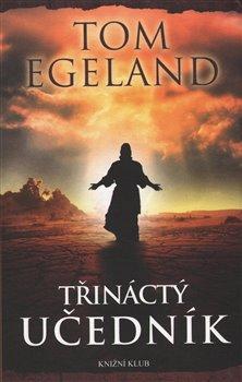 Třináctý učedník - Tom Egeland