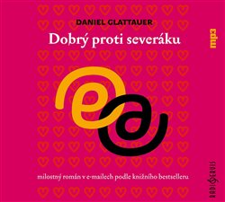 Dobrý proti severáku, CD - Daniel Glattauer