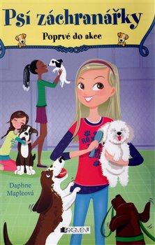 Psí záchranářky - Poprvé do akce - Daphne Mapleová