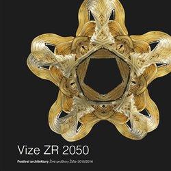 Vize ZR 2050. Festival architektury Živé proStory Žďár 2015/2016 - kol.