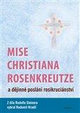 Mise Christiana Rosenkreutze a dějinné poslání rosikruciánství - obálka