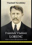 František Vladimír Lorenc (Svědectví o životě a díle neobyčejného člověka) - obálka