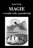 Magie v zrcadle vědy a pseudovědy - obálka