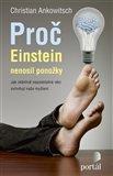 Proč Einstein nenosil ponožky (Jak zdánlivě nepodstatné věci ovlivňují naše myšlení) - obálka