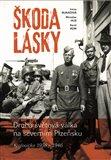 Škoda lásky (Druhá světová válka na severním Plzeňsku (Kralovicko 1936 – 1946)) - obálka