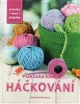 Praktická kniha - Háčkování (Techniky, vzory, projekty) - obálka