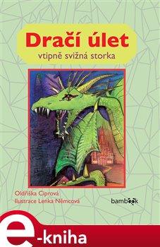 Dračí úlet. vtipně svižná storka - Oldřiška Ciprová e-kniha