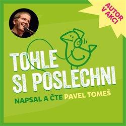 Tohle si poslechni. Výběr z fejetonů Pavla Tomeše, CD - Pavel Tomeš