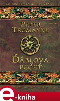 Ďáblova pečeť. Příběh sestry Fidelmy (20. příběh) - Peter Tremayne e-kniha