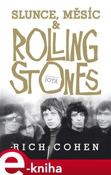 Slunce, Měsíc & Rolling Stones - Rich Cohen e-kniha