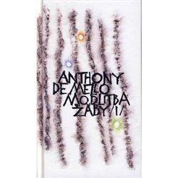 Modlitba žáby 1. díl - kniha meditací v povídkách - Anthony de Mello