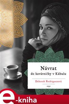 Návrat do kavárničky v Kábulu - Deborah Rodriguezová e-kniha