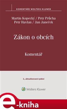 Zákon o obcích (č. 128/2000 Sb.). Komentář - Martin Kopecký, Petr Havlan, Jan Janeček, Petr Průcha e-kniha
