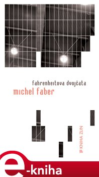 Fahrenheitova dvojčata - Michel Faber e-kniha