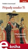 Případy soudce Ti. Diplomacie v kimonu - obálka