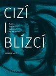 Cizí i blízcí (Židé, literatura, kultura v českých zemích ve 20. století) - obálka