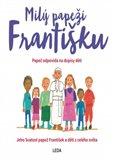 Milý papeži Františku (Papež odpovídá na dopisy dětí) - obálka