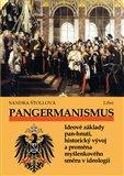Pangermanismus. Ideové základy pan-hnutí, historický vývoj a proměna myšlenkového směru v ideologii - obálka