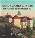 Hrady, zámky a tvrze na starých pohlednicích II. Jižní Čechy - obálka