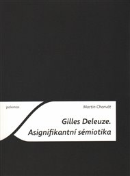Gilles Deleuze. Asignifikantní sémiotika
