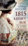 Obálka knihy 1815 - Krvavý mír