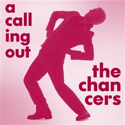 The Chancers - A Calling Out CD