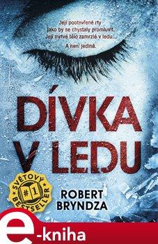 Dívka v ledu - Robert Bryndza e-kniha