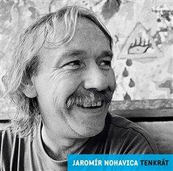 Tenkrát - Jaromír Nohavica