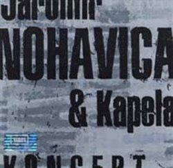 Jaromír Nohavica & Kapela - Koncert CD