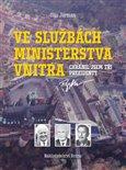 Ve službách Ministerstva vnitra (Chránil jsem tři prezidenty) - obálka
