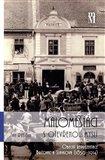 Maloměšťáci s otevřenou myslí (Obecní reprezentace Bučovic a Slavkova (1850–1914)) - obálka