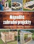 Nápadité zahradní projekty (Inspirace pro kutily) - obálka