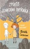 Zpověď Jonatána Papírníka (Memoár nadiktovaný Michelle Cuevasové) - obálka