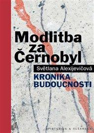 V únoru 2017 vyjde ve druhém českém vydání Modlitba za Černobyl Světlany Alexijevičové. Po explozi mluvila spisovatelka tři roky s lidmi, kteří schytali výbuch jaderné elektrárny z bezprostřední blízkosti.  Různé osudy, různá zaměstatnání, různé generace. Od roku 1986 uběhlo 30 let, ale zdravotní a psychologické důsledky techologické katastrofy, znásobené sovětským tutláním průšvihu, pociťují milióny lidí na území Ukrajiny a Běloruska dodnes.