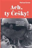 Ach, ty Češky! (České ženy, česká historie a současnost očima významného polského žurnalisty) - obálka