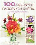 100 snadných papírových květin (Květiny, které nikdy neuschnou) - obálka