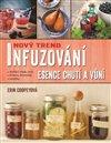 Obálka knihy Infuzování, esence chutí a vůní
