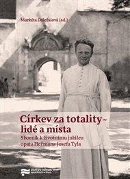 Církev za totality - lidé a místa