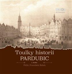 Obálka titulu Toulky historií Pardubic