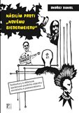 Násilím proti 'novému biedermeieru' (Subkultury a většinová společnost pozdního státního socialismu a postsocialismu) - obálka