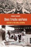 Obálka knihy Dnes trochu umřeme - Vzestup a pád Emila Zátopka