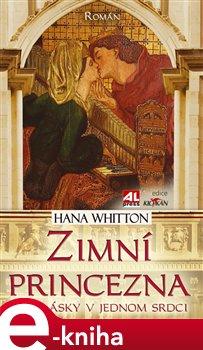 Zimní princezna. Dvě lásky v jednom srdci - Hana Whitton e-kniha