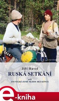 Ruská setkání - Jiří Havel e-kniha