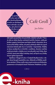 Café Groll - Jan Štifter e-kniha