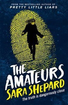The Amateurs. Book 1 - Sara Shepardová