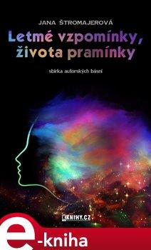 Letmé vzpomínky, života pramínky - Jana Štromajerová e-kniha